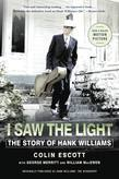 I Saw the Light: The Story of Hank Williams