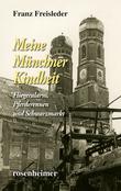 Meine Münchner Kindheit - Fliegeralarm, Pferderennen und Schwarzmarkt
