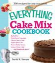 The Everything Cake Mix Cookbook