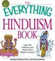 """The Everything Hinduism Book: Learn the traditions and rituals of the """"religion of peace"""""""