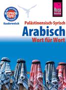 Reise Know-How Sprachführer Palästinensisch-Syrisch-Arabisch - Wort für Wort: Kauderwelsch-Band 75