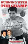 Running with the Champ: My Forty-Year Friendship with Muhammad Ali