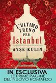 L'ultimo treno per Istanbul