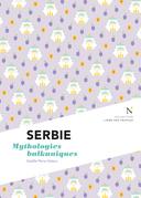 Serbie : Mythologies balkaniques