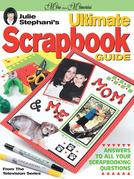 Julie Stephani's Ultimate Scrapbook Guide