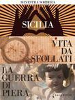 Storie di vita, di amore e di donne:  Vita da sfollati, Sicilia, La guerra di Piera