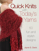 Quick Knits With Today's Yarns