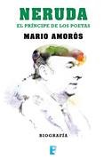 Neruda.El príncipe de los poetas. La biografía