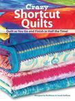 Crazy Shortcut Quilts