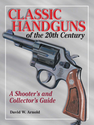 Classic Handguns of the 20th Century