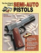 Gun Digest Book of Semi-Auto Pistols
