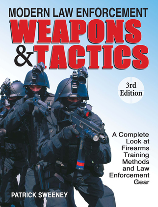 Modern Law Enforcement Weapons & Tactics