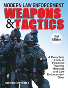 Modern Law Enforcement Weapons &amp; Tactics, 3rd Edition