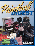 Paintball Digest: The Complete Guide to Games, Gear & Tactics