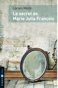 Le secret de Marie Julia François