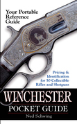 Winchester Pocket Guide: Identification & Pricing for 50 Collectible Rifles and Shotguns
