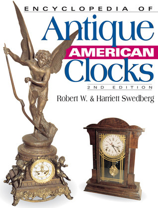 Encyclopedia of Antique American Clocks