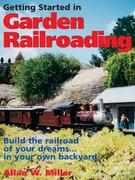 Getting Started in Garden Railroading