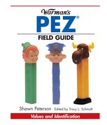 Warman's PEZ Field Guide: Values & Identification