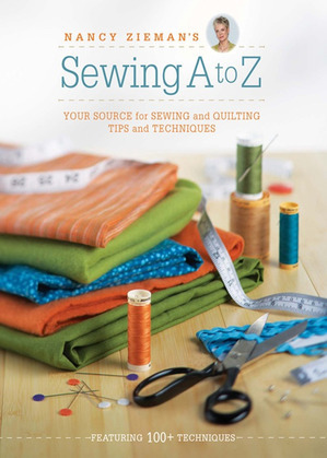 Nancy Zieman's Sewing A to Z: Your Source for Sewing and Quilting Tips and Techniques