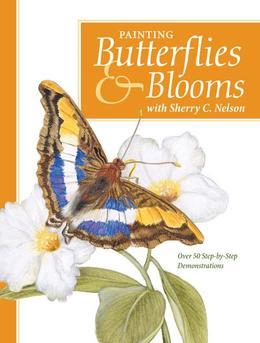 Painting Butterflies &amp; Blooms with Sherry C. Nelson
