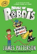 House of Robots: Robots Go Wild!
