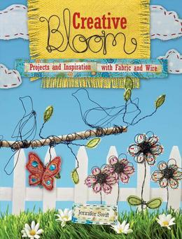 Creative Bloom: Projects and Inspiration with Fabric and Wire