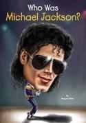 Who Was Michael Jackson?