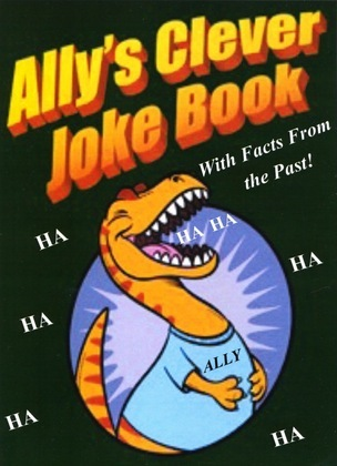 Ally's Clever Joke Book! With Facts from the Past!
