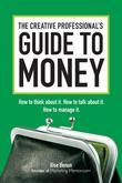 The Creative Professional's Guide to Money