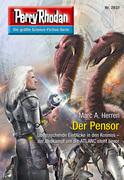 Perry Rhodan 2831: Der Pensor (Heftroman)