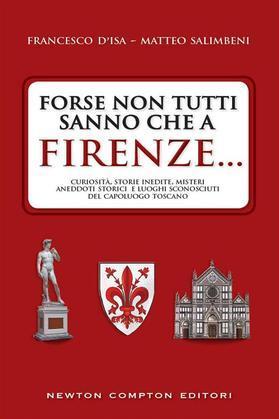 Forse non tutti sanno che a Firenze...