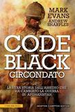 Code black. Circondato