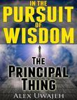 In The Pursuit of Wisdom: The Principal Thing