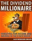 The Dividend Millionaire: Investing for Income and winning in the stock market