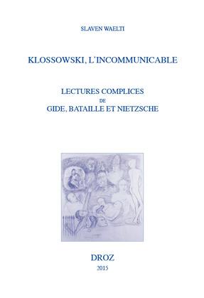 Klossowski, l'incommunicable