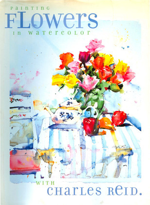 Painting Flowers in Watercolor with Charles Reid
