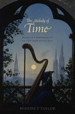 The Melody of Time: Music and Temporality in the Romantic Era