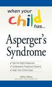 When Your Child Has... Asperger's Syndrome