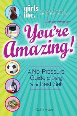 Girls Inc. Presents You're Amazing!