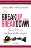 It's A Breakup Not A Breakdown