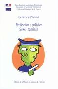 Profession: policier. Sexe: féminin