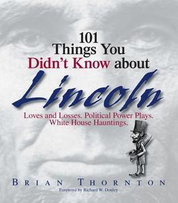 101 Things You Didn't Know About Lincoln