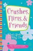Crushes, Flirts, And Friends