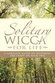Solitary Wicca For Life