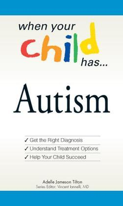 When Your Child Has... Autism