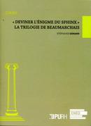 « Deviner l'énigme du sphinx » - La trilogie de Beaumarchais
