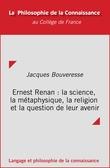 Ernest Renan : la science, la métaphysique, la religion et la question de leur avenir