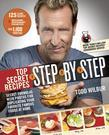 Top Secret Recipes Step-by-Step: Secret Formulas with Photos for Duplicating Your Favorite Famous Foods at Home
