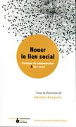 Nouer le lien social - Pratiques de communication et lien social